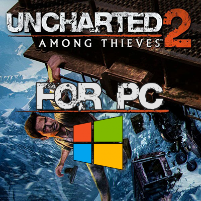 Uncharted 2 for PC